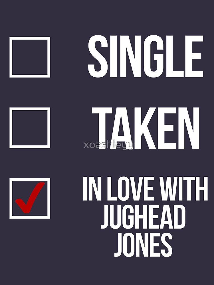 Single, Taken, In love with Jughead Jones-- White by xoashleyy