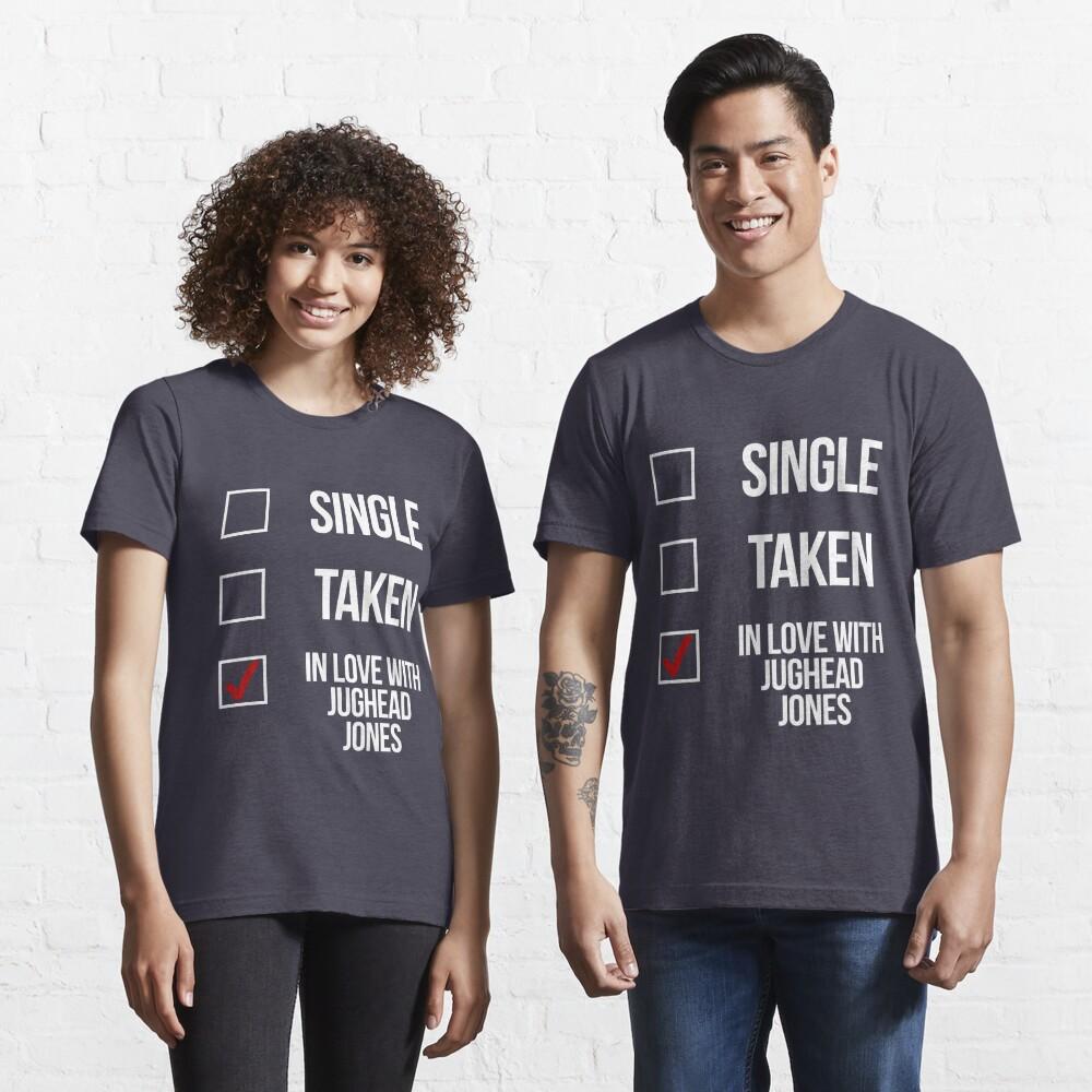 Single, Taken, In love with Jughead Jones-- White Essential T-Shirt