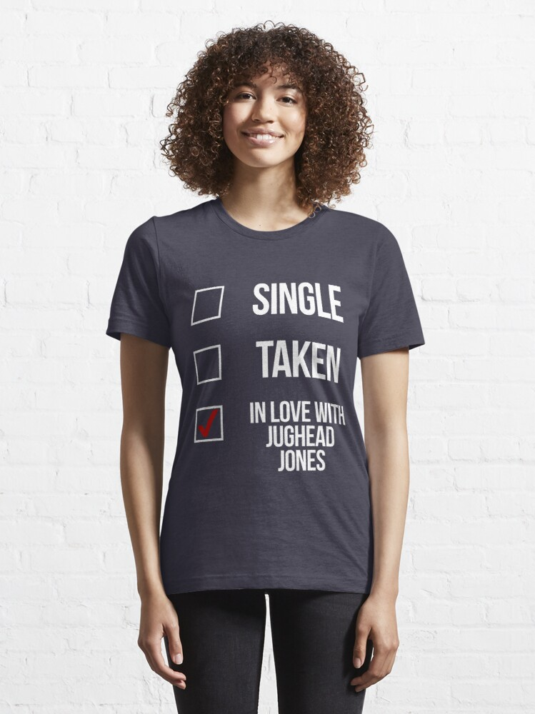 Alternate view of Single, Taken, In love with Jughead Jones-- White Essential T-Shirt