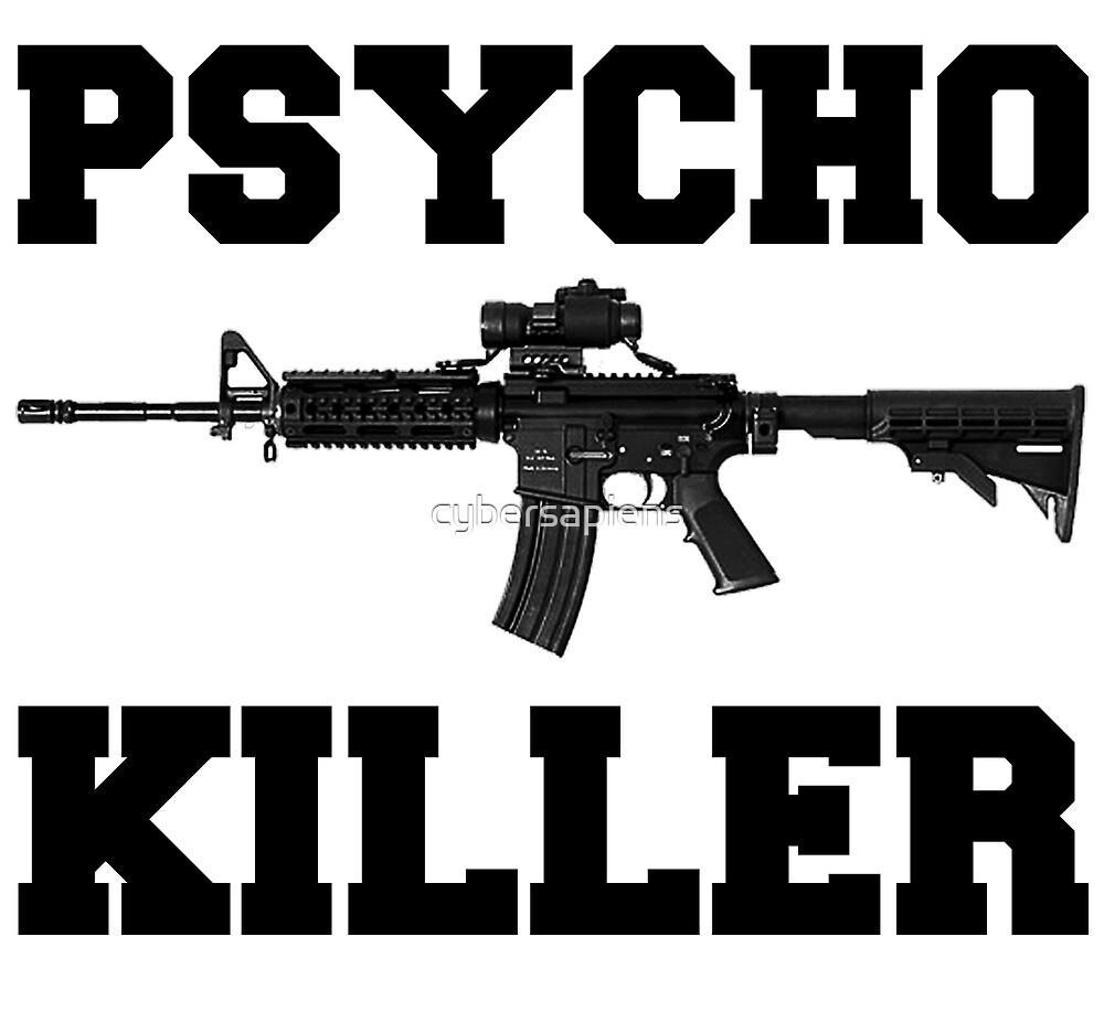 Psycho Killer by cybersapiens