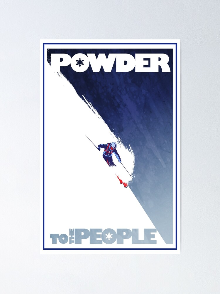Alternate view of Powder to the People Poster
