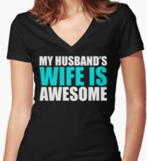 My Husband's Wife Is Awesome Funny Text Sentence Women's Fitted V-Neck T-Shirt