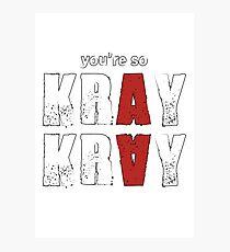You're so Kray Kray Plain Version Photographic Print