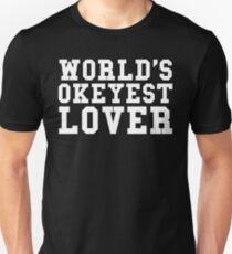 World's Okeyest Lover Best Funny Text Sentence Unisex T-Shirt