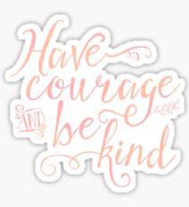 Pegatina Ten coraje y sé amable (colorway rosa)
