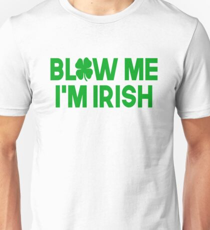 Blow Me I'm Irish Unisex T-Shirt