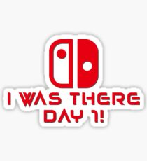 Nintendo Switch Day 1 I Was there! Sticker