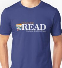 READ Feed your Brain Feel and Smell the paper Unisex T-Shirt