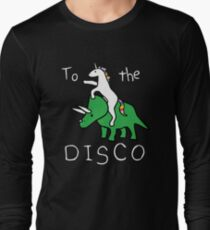 To The Disco (white text) Unicorn Riding Triceratops Long Sleeve T-Shirt