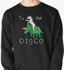 To The Disco (white text) Unicorn Riding Triceratops Pullover