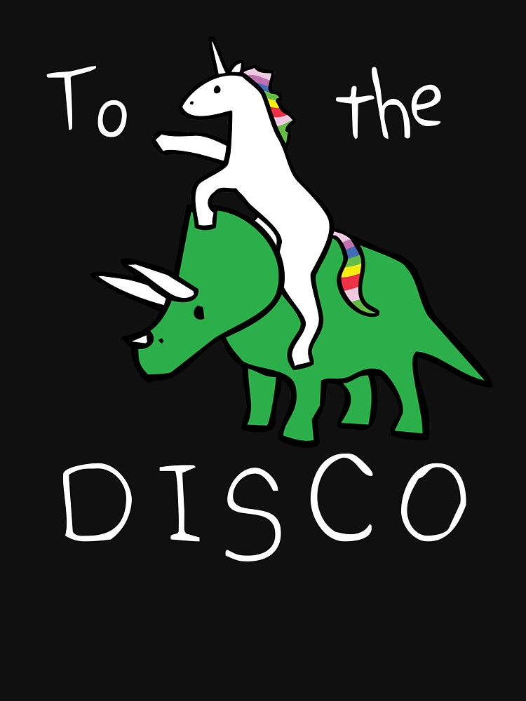 To The Disco (white text) Unicorn Riding Triceratops | Unisex T-Shirt