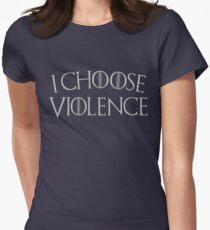 Game of Thrones I Choose Violence Womens Fitted T-Shirt