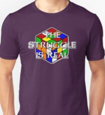 The Struggle is Real! Unisex T-Shirt