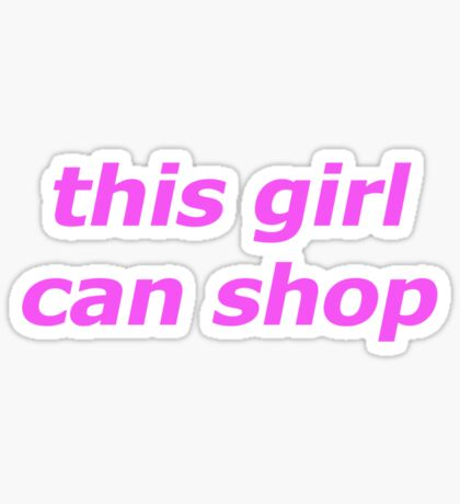 this girl can shop II Sticker