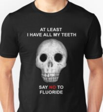 Say No to Fluoride Unisex T-Shirt