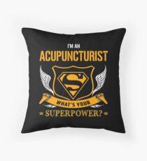 ACUPUNCTURIST super power Throw Pillow