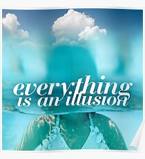 Everything is an illusion Poster