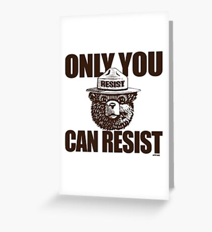 Only You Can Resist Greeting Card