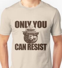 Only You Can Resist T-Shirt