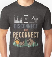 Disconnect and Reconnect Unisex T-Shirt