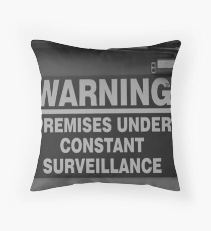 Constant Surveillance - B&W Throw Pillow