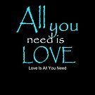 All You Need Is Love by Diana Sénèque