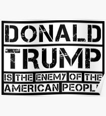 Donald Trump Is The Enemy of the American People Poster