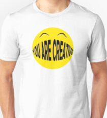smiley you are creative Unisex T-Shirt
