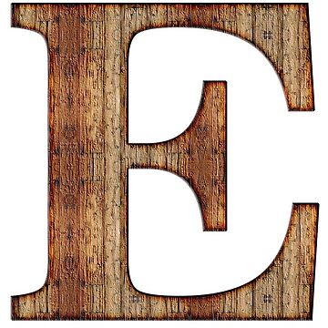 Wooden E letter by connor95