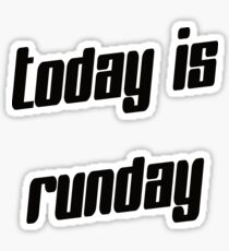 Today is RUNDAY Sticker