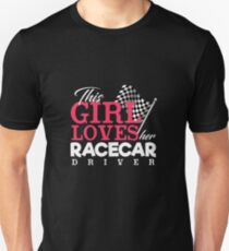 This Girl Loves Her Racecar Driver - Racing Unisex T-Shirt