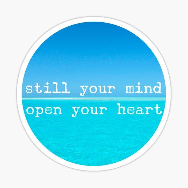 Meditational Quote Mindful Wall Art: Still Mind, Open Heart Sticker
