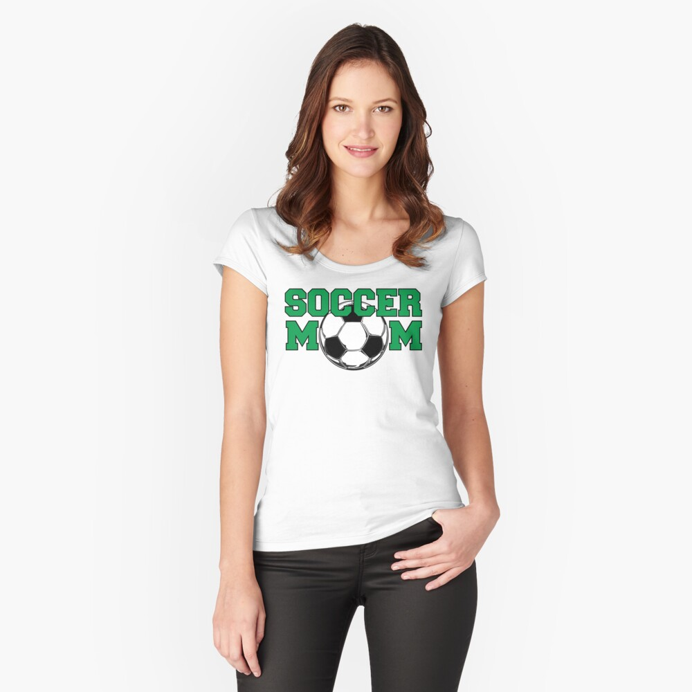 Soccer Mom in Green Fitted Scoop T-Shirt