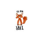 Oh for Fox Sake by cococreatess
