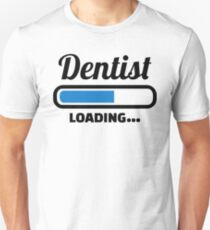 Dentist loading T-Shirt