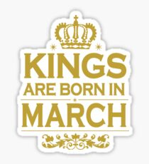 Kings Are Born In March Sticker