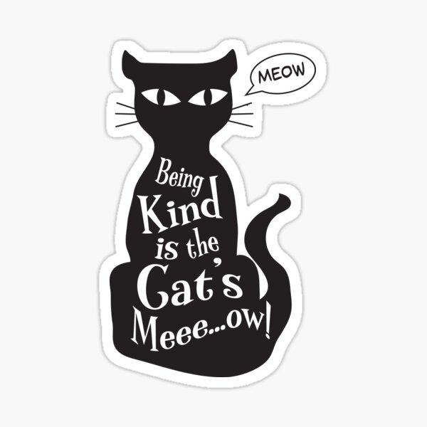 Being Kind is the Cat's Meow Sticker