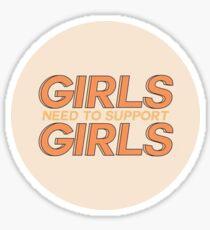 GIRLS NEED TO SUPPORT GIRLS Sticker