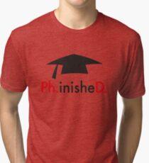 Ph.D. Tri-blend T-Shirt
