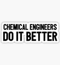 Chemical Engineers Do It Better - Engineering Coffee Mug Sticker
