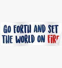 Gehe weiter und setze die Welt in Brand Poster