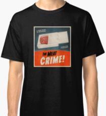 Das Fleisch Verbrechen! Classic T-Shirt