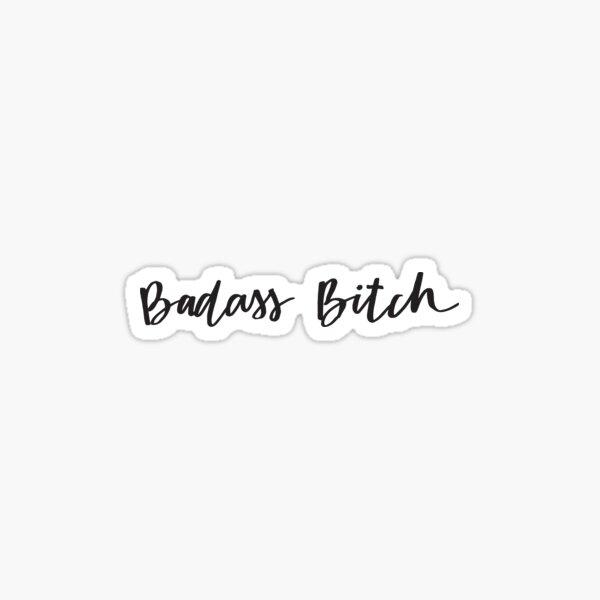 Badass Bitch Sticker