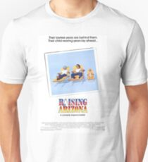 Raising Arizona- A Comedy Beyond Belief Unisex T-Shirt