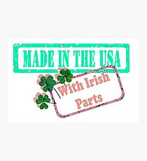Made in the USA with Irish Parts Pink Photographic Print