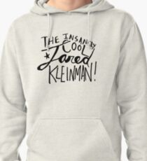 the insanely cool jared kleinman (b/w) Pullover Hoodie