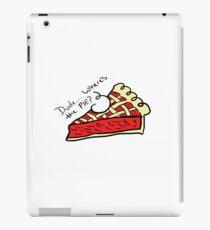Dude... Where's The Pie? iPad Case/Skin