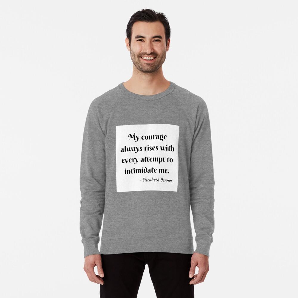 Pride and Prejudice Elizabeth Bennet Jane Austen Quote Lightweight Sweatshirt