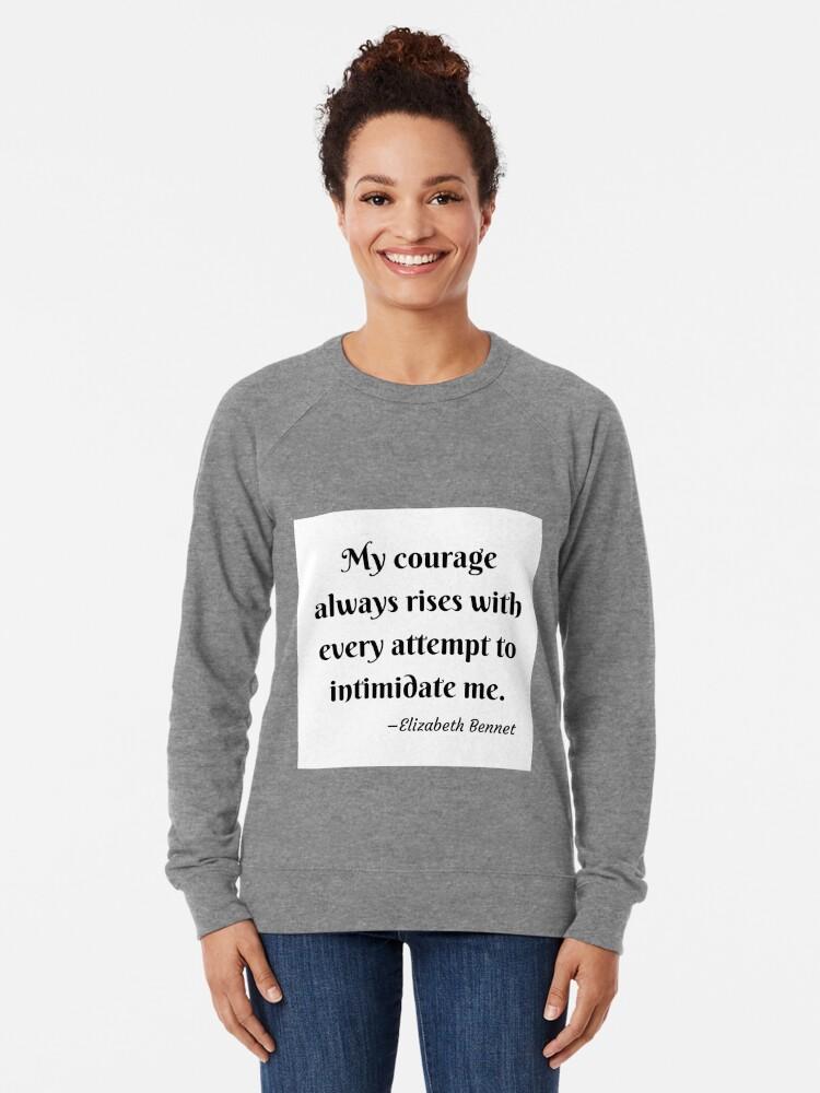Alternate view of Pride and Prejudice Elizabeth Bennet Jane Austen Quote Lightweight Sweatshirt