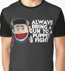 Always bring a gun to a puppet fight Ash Vs the Evil Dead Graphic T-Shirt